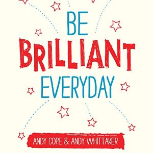 TMM book review #3 – Be brilliant everyday – Andy Cope & Andy Whittaker