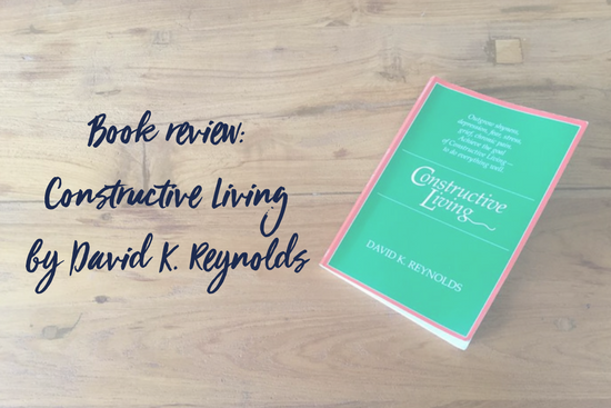 Book Review U2013 Constructive Living By David K. Reynolds